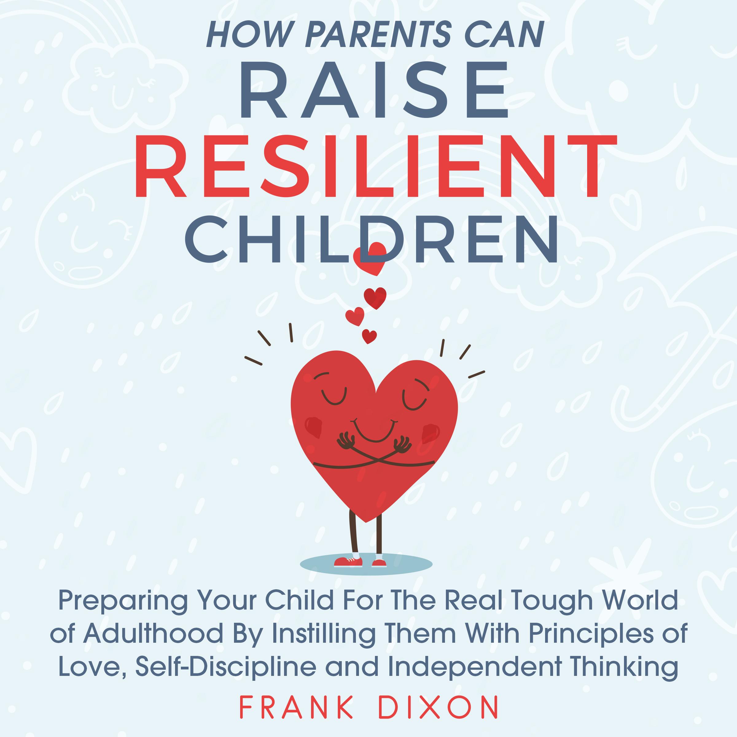 How Parents Can Raise Resilient Children ACX - Media Group